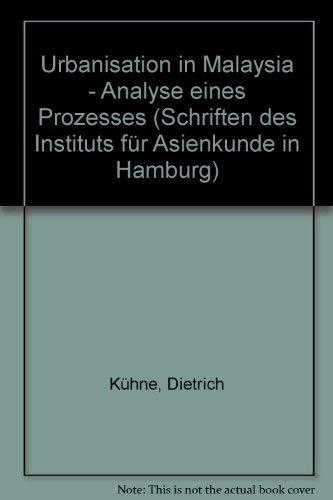 9783447017138: Urbanisation in Malaysia: Analyse e. Prozesses (Schriften des Instituts für Asienkunde in Hamburg) (German Edition)