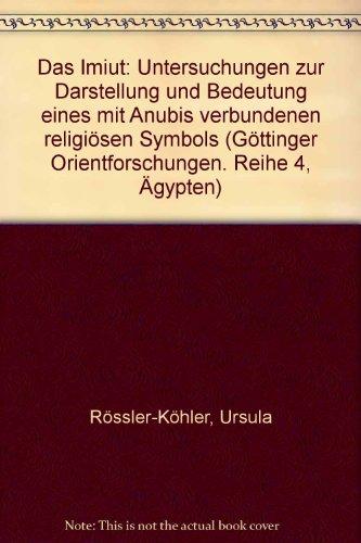 9783447017145: Das Imiut: Untersuchungen zur Darstellung und Bedeutung eines mit Anubis verbundenen religiösen Symbols (Göttinger Orientforschungen. Reihe 4, Ägypten)