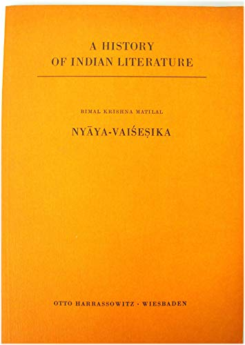 Nyāya-Vaiśeṣika (A History of Indian literature ; v. 6: Scientific and technical literature ; fasc. 2) (9783447018074) by Bimal Krishna Matilal