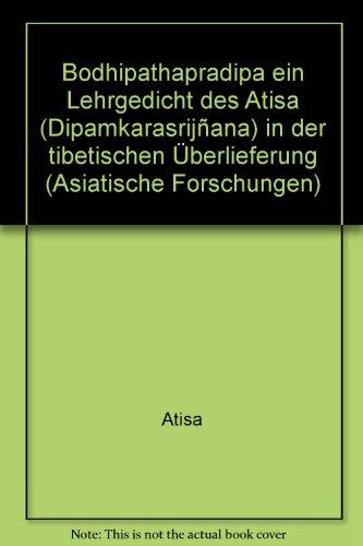 9783447019552: Bodhipathapradīpa: E. Lehrgedicht d. Atīśa (Dīpamkaraśrijñāna) (Asiatische Forschungen) (German Edition)