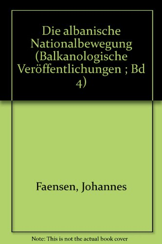 9783447021203: Die albanische Nationalbewegung (Balkanologische Veröffentlichungen ; Bd 4)