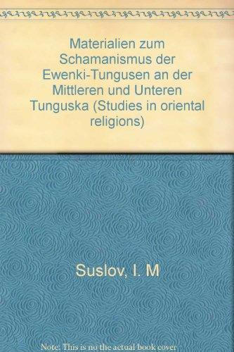Materialien zum Schamanismus der Ewenki-Tungusen an der: Suslov, I. M.: