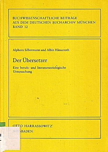 Der Übersetzer.: Silbermann, Alphons/Albin Hänseroth: