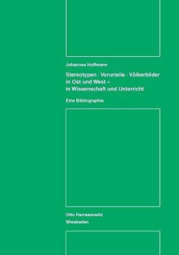 9783447025751: Stereotypen - Vorurteile - Volkerbilder in Ost und West - in Wissenschaft und Unterricht: Eine Bibliographie (Studien der Forschungsstelle Ostmitteleuropa an der Universitat Dortmund)