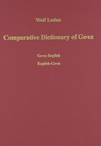 9783447025928: Comparative Dictionary of Geez Classical Ethiopic: Geez-english / English-geez: With an Index of the Semitic Roots