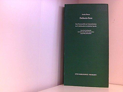 9783447027120: Dackeren-Texte: Eine Chrestomathie aus Armenierdrucken des 19. Jahrhunderts in t�rkischer Sprache (Turcologica)