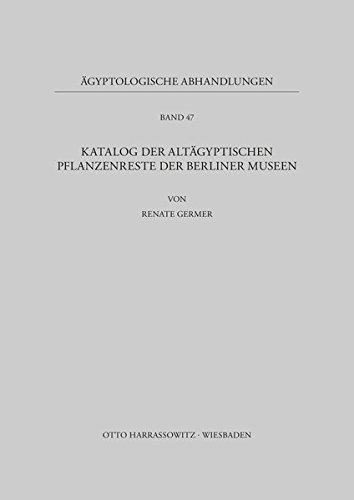 9783447027885: Katalog Der Altagyptischen Pflanzenreste Der Berliner Museen (Agyptologische Abhandlungen) (German Edition)