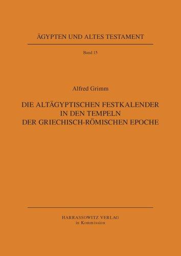 9783447028240: Die Altagyptischen Festkalender in Den Tempeln Der Griechisch-Romischen Epoche (Agypten Und Altes Testament)