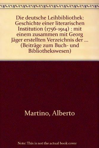 9783447029964: Die Deutsche Leihbibliothek: Geschichte Einer Literarischen Institution 1756-1914 (Beitrage Zum Buch- Und Bibliothekswesen)