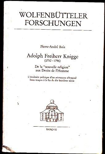 """Adolph Freiherr Knigge (1752 - 1796). De la """"nouvelle religion"""" aux Droits de l'..."""