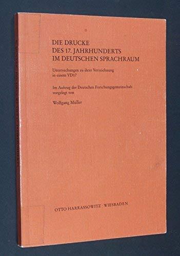 Die Drucke Des 17. Jahrhunderts Im Deutschen Sprachraum: Untersuchungen Zu Ihrer Verzeichnung in ...