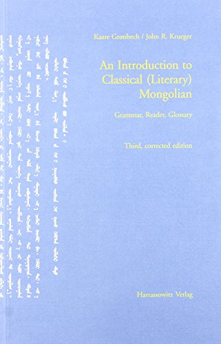 An Introduction to Classical Literary Mongolian: Introduction,: Kaare Gronbech; John