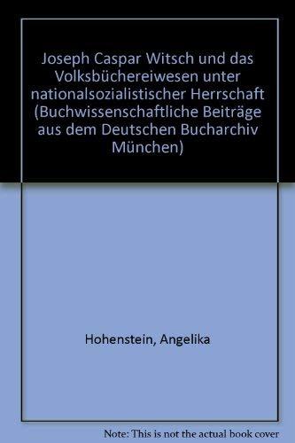 9783447033114: Joseph Caspar Witsch und das Volksbüchereiwesen unter nationalsozialistischer Herrschaft (Buchwissenschaftliche Beiträge aus dem Deutschen Bucharchiv München)