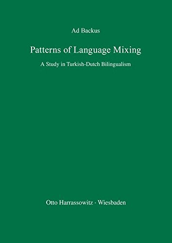 9783447033213: Patterns of Language Mixing: A Study in Turkish-dutch Bilingualism (Turcologica) (German Edition)