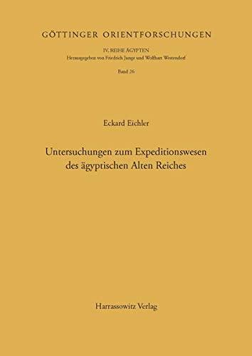 9783447034036: Untersuchungen Zum Expeditionswesen Des Agyptischen Alten Reiches (Gottinger Orientforschungen, IV. Reihe: Agypten) (German Edition)