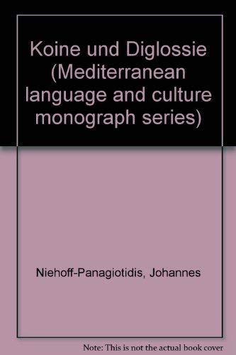 9783447035002: Koine Und Diglossie (Mediterranean Language and Culture Monograph Series) (German Edition)