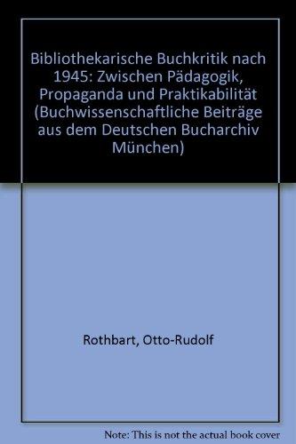 9783447035040: Bibliothekarische Buchkritik nach 1945: Zwischen Pädagogik, Propaganda und Praktikabilität (Buchwissenschaftliche Beiträge aus dem Deutschen Bucharchiv München) (German Edition)