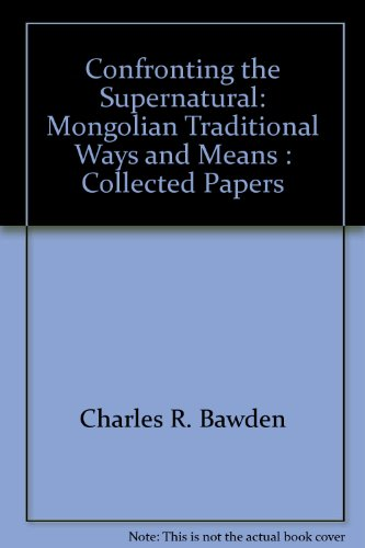 9783447035149: Confronting the Supernatural: Mongolian Traditional Ways and Means : Collected Papers