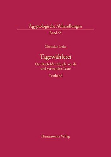 9783447035156: Tagewahlerei: Das Buch H3t Nhh Ph Wy Dt Und Verwandte Texte (Agyptologische Abhandlungen)