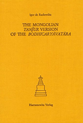 The Mongolian Tanjur Version of the Bodhicaryavatara: Edited and Transcribed, with a Word-Index and a Photo-Reproduction of the Original Text (1748) (Asiatische Forschungen,) (German Edition) (3447035943) by Igor De Rachewiltz