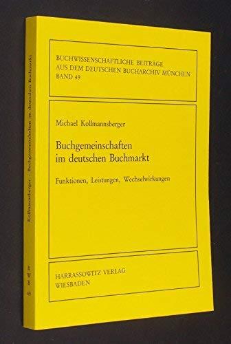 9783447036283: Buchgemeinschaften im deutschen Buchmarkt: Funktionen, Leistungen, Wechselwirkungen (Buchwissenschaftliche Beiträge aus dem Deutschen Bucharchiv München)