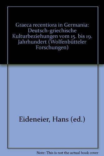 9783447036320: Graeca recentiora in Germania: Deutsch-griechische Kulturbeziehungen vom 15. bis 19. Jahrhundert (Wolfenbütteler Forschungen) (German Edition)