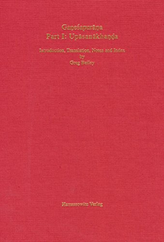 9783447036474: Ganesapurana: Upasanakhanda. Introduction, Translation, Notes and Index (Purana Research Publications, Tubingen)