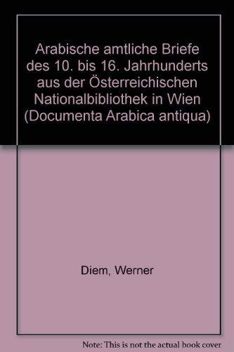 Arabische Amtliche Briefe Des 10 Bis 16 Jahrhunderts Aus Der