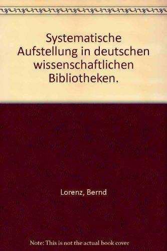 9783447036979: Systematische Aufstellung in Deutschen Wissenschaftlichen Bibliotheken (Beitrage Zum Buch- Und Bibliothekswesen)