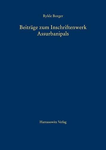 9783447037914: Beitrage Zum Inschriftenwerk Assurbanipals: Die Prismenklassen A, B, C = K, D, E, F, G, H, J Und T Sowie Andere Inschriften