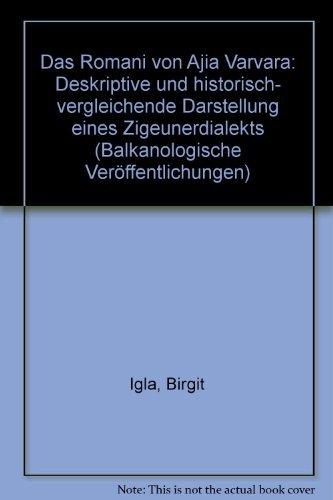 9783447038072: Das Romani Von Ajia Varvara: Deskriptive Und Historisch-vergleichende Darstellung Eines Zigeunerdialekts
