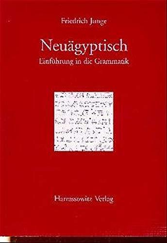 Einführung in die Grammatik des Neuägyptischen.: Junge, Friedrich: