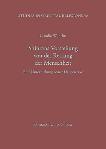 9783447038393: Shinrans Vorstellung Von Der Rettung Der Menschheit: Eine Untersuchung Seiner Hauptwerke (Studies in Oriental Religions)