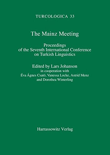 9783447038645: The Mainz Meeting: Proceedings of the Seventh International Conference on Turkish Linguistics August 3-6, 1994 (Turcologica)