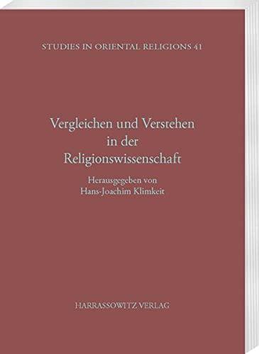 Vergleichen und Verstehen in der Religionswissenschaft: Hans J Klimkeit