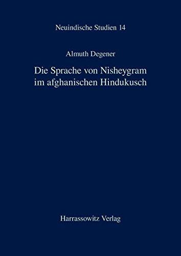 9783447040150: Die Sprache von Nisheygram im afghanischen Hindukusch (Neuindische Studien, Band 14)