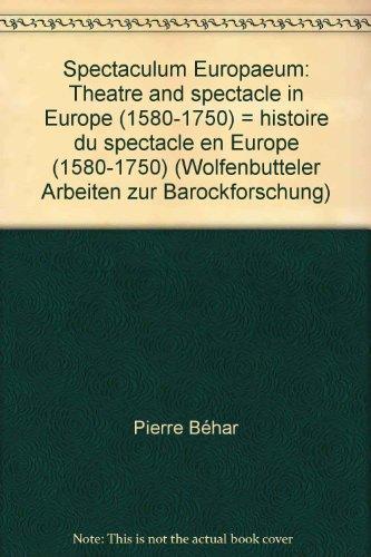 9783447040396: Spectaculum Europaeum: Theatre and spectacle in Europe (1580-1750) : histoire du spectacle en Europe (1580-1750) (Wolfenbütteler Arbeiten zur Barockforschung)