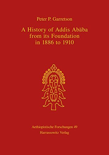 9783447040600: A History of Addis Ababa from Its Foundation in 1886 to 1910 (Aethiopistische Forschungen)