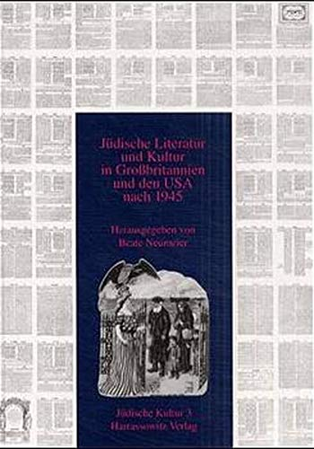 9783447041089: Judische Literatur Und Kultur in Grossbritannien Und Den USA Nach 1945 (Judische Kultur. Studien Zur Geistesgeschichte, Religion Und Literatur)
