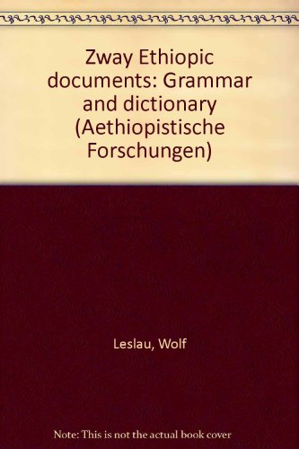 Zway Ethiopic Documents: Grammar and Dictionary: Leslau, Wolf