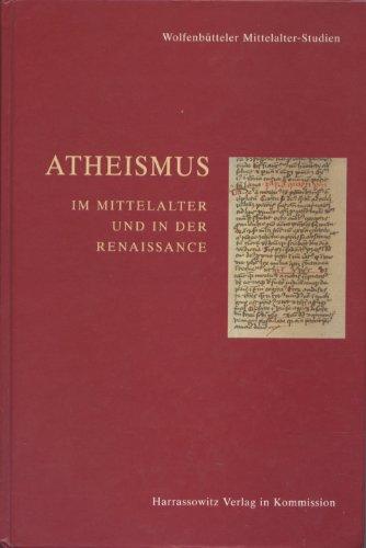 9783447042291: Atheismus im Mittelalter und in der Renaissance (Wolfenbütteler Mittelalter-Studien)