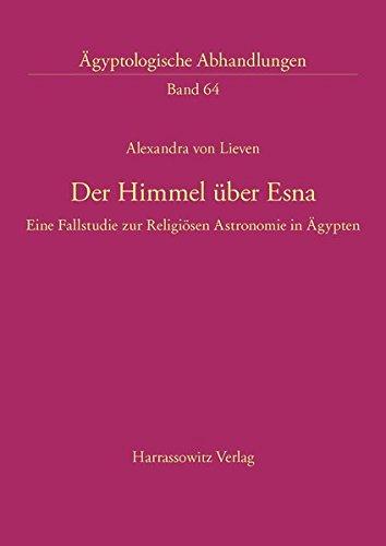 9783447043243: Der Himmel uber Esna: Eine Fallstudie zur Religiosen Astronomie in Agypten (Agyptologische Abhandlungen)