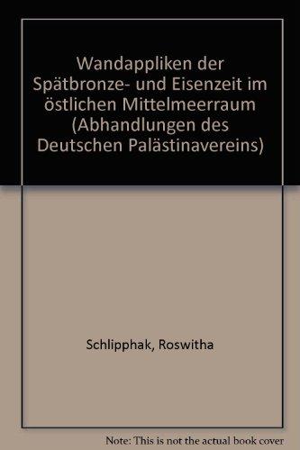 9783447043946: Wandappliken der Spatbronze- und Eisenzeit im Ostlichen Mittelmeerraum (Abhandlungen Des Deutschen Palastina-Vereins) (German Edition)