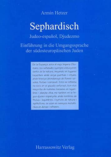 9783447044653: Sephardisch: Judeo-Espanol, Djudeszmo. Einfuhrung in die Umgangssprache der Sudosteuropaischen Juden (German Edition)