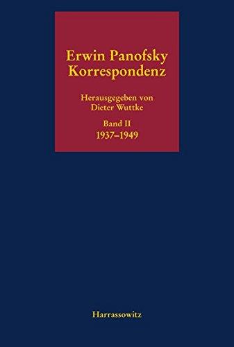 9783447045643: Erwin Panofsky. Band II: Korrespondenz 1937-1949 (Erwin Panofsky, Korrespondenz 1910-1968) (German Edition)