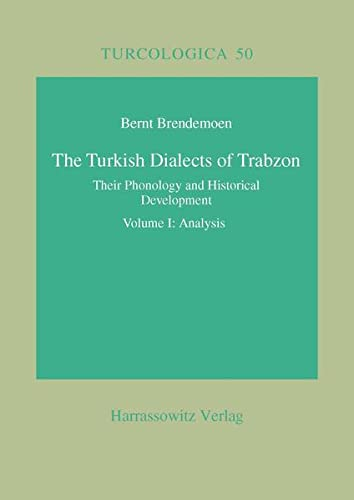 9783447045704: The Turkish Dialects of Trabzon: Their Phonology and Historical Development. Volume I: Analysis, Vol. Ii: Texts (Turcologica)