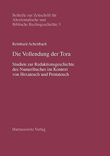 9783447046022: Die Vollendung Der Tora: Redaktionsgeschichtliche Studien Zum Numeribuch Im Kontext Von Hexateuch Und Pentateuch (Beihefte Zur Zeitschrift Fur ... Biblische Rechtsgeschichte) (German Edition)
