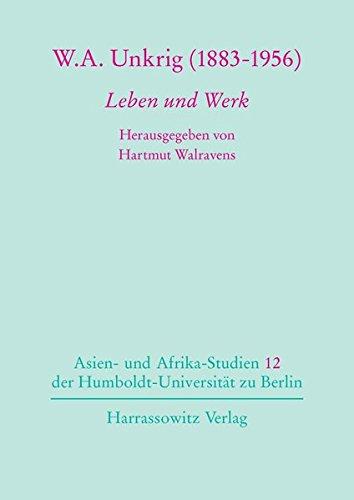 W. A. Unkrig (1883-1956). Leben und Werk: Hartmut Walravens