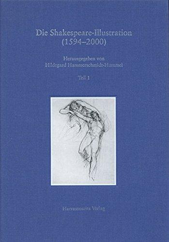 9783447046268: Die Shakespeare-Illustration (1594-2000): Bildkunstlerische Darstellungen zu den Dramen William Shakespeares: Katalog, Geschichte, Funktion und Deutung. Mit Kunstlerlexikon, Klassifizierter Bi