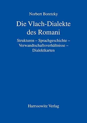 9783447046466: Die Vlach-Dialekte des Romani: Strukturen - Sprachgeschichte - Verwandtschaftsverhaltnisse - Dialektkarten (German Edition)